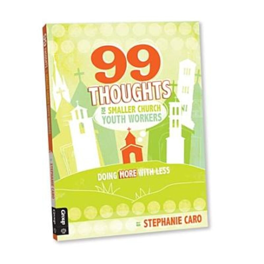 99 Thoughts for Smaller Church Youth Workers: Doing More with Less, Paperback