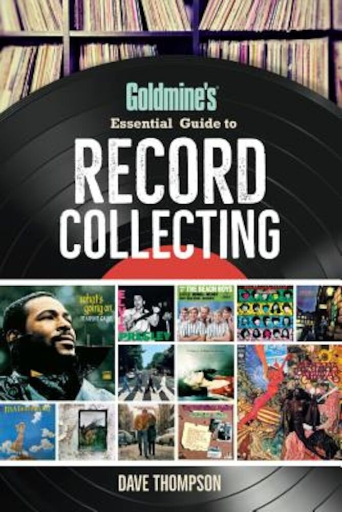 Goldmine's Essential Guide to Record Collecting, Paperback