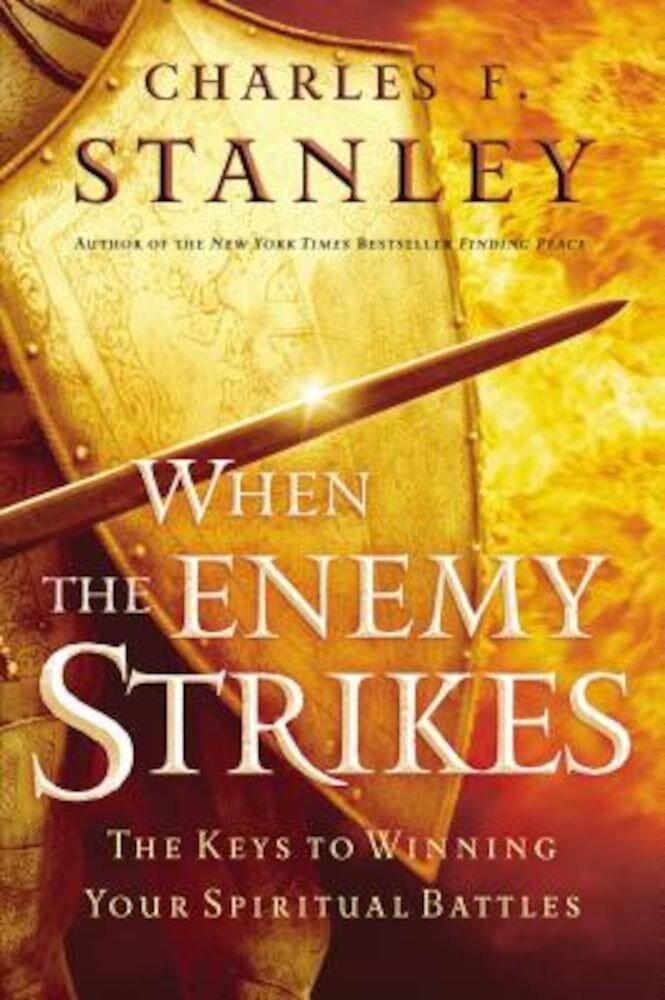 When the Enemy Strikes: The Keys to Winning Your Spiritual Battles, Paperback
