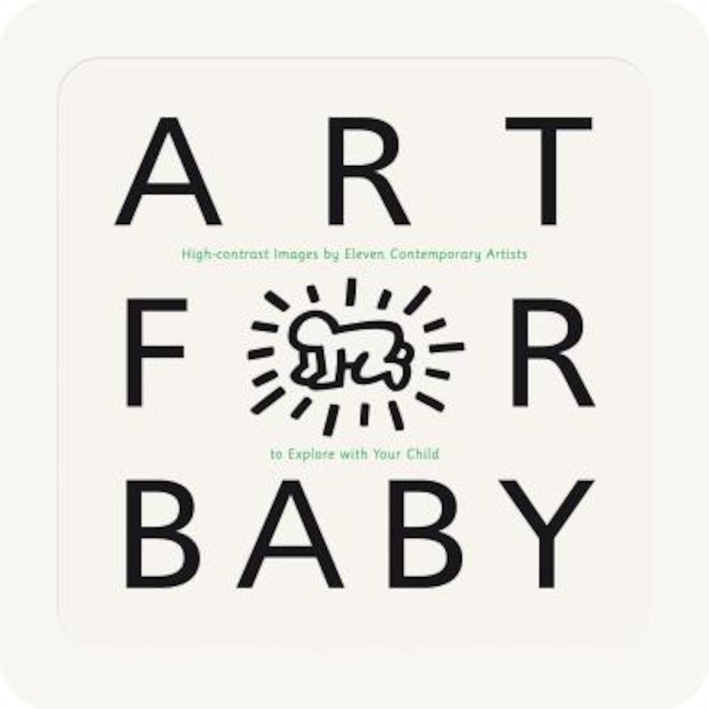 Art for Baby: High-Contrast Images by Eleven Contemporary Artists to Explore with Your Child, Hardcover