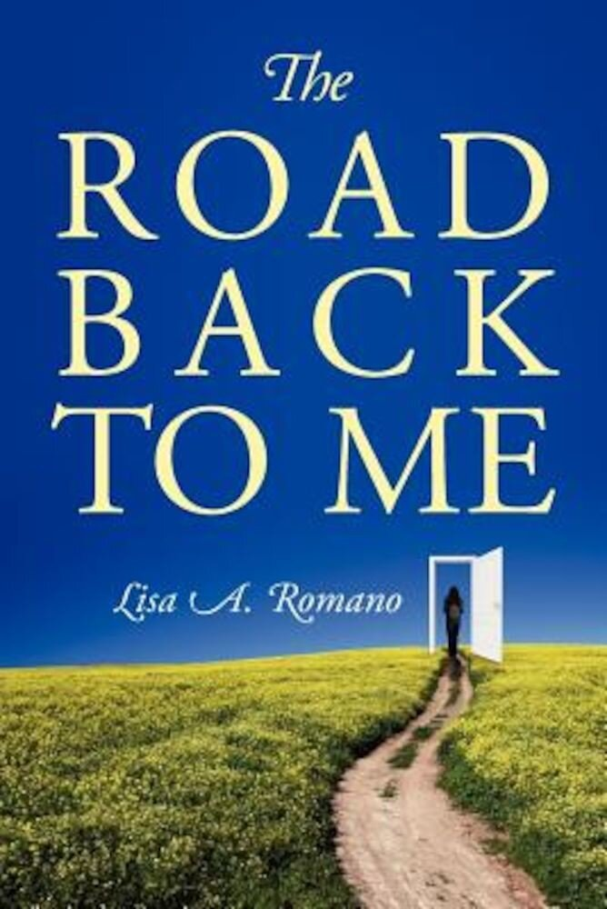 The Road Back to Me: Healing and Recovering from Co-Dependency, Addiction, Enabling, and Low Self Esteem., Paperback