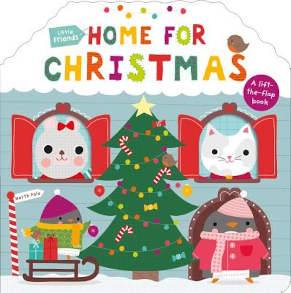 Little Friends: Home for Christmas: A Lift-The-Flap Book, Hardcover