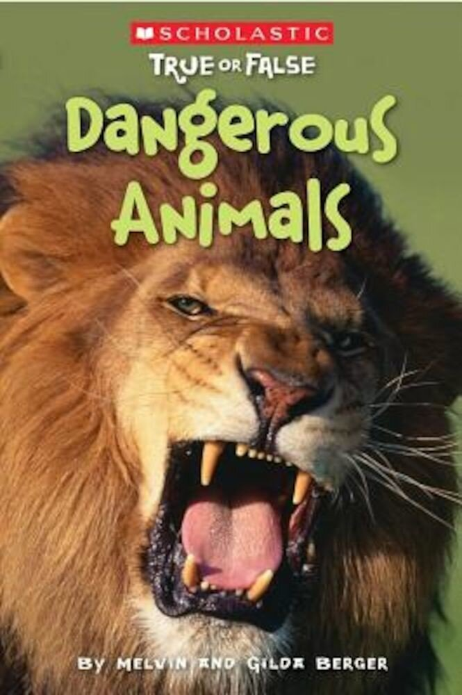 Scholastic True or False: Dangerous Animals, Paperback
