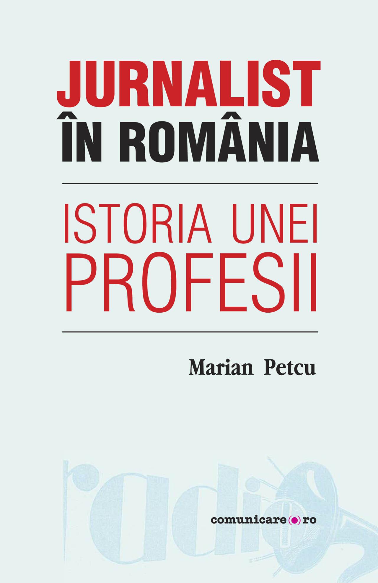 Jurnalist in Romania. Istoria unei profesii (eBook)
