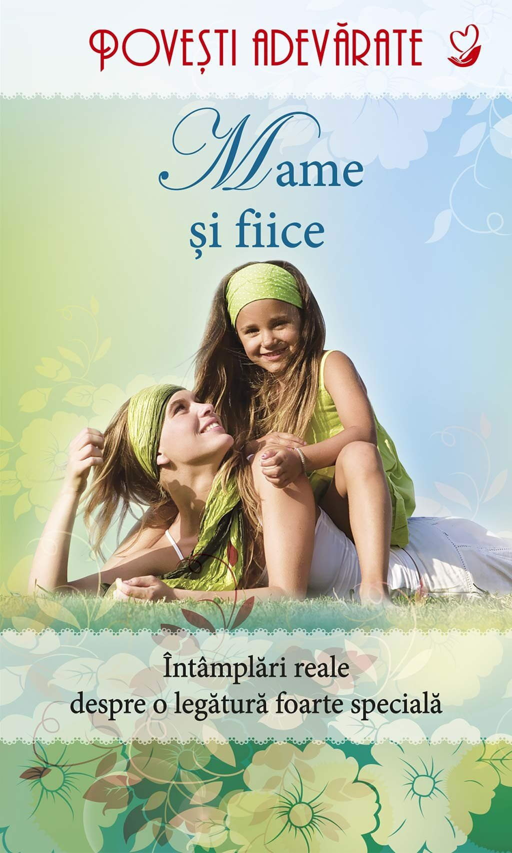 Mame si fiice. Povesti adevarate. Vol. 5 (eBook)
