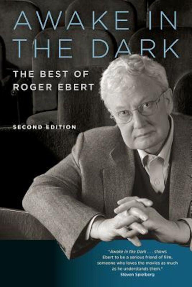 Awake in the Dark: The Best of Roger Ebert, Paperback