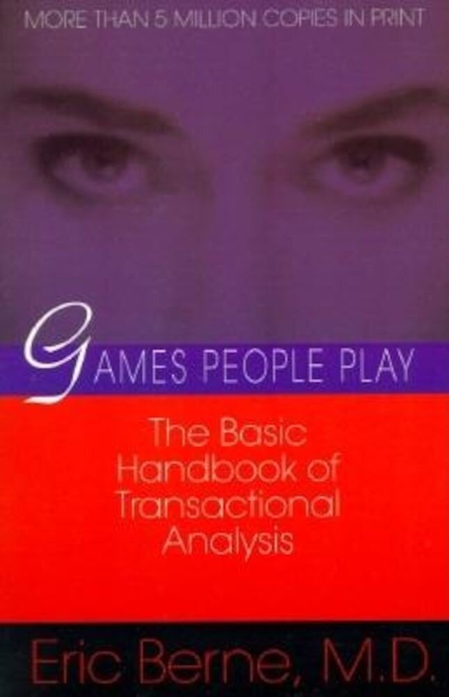 Games People Play: The Psychology of Human Relationships, Paperback
