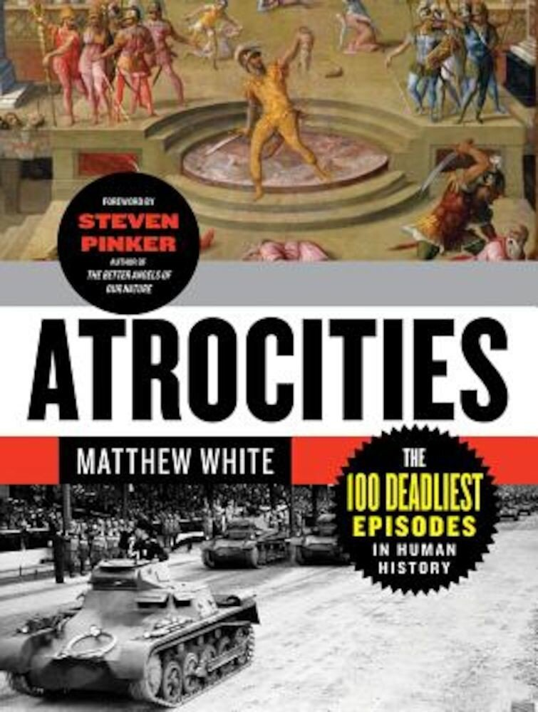 Atrocities: The 100 Deadliest Episodes in Human History, Paperback