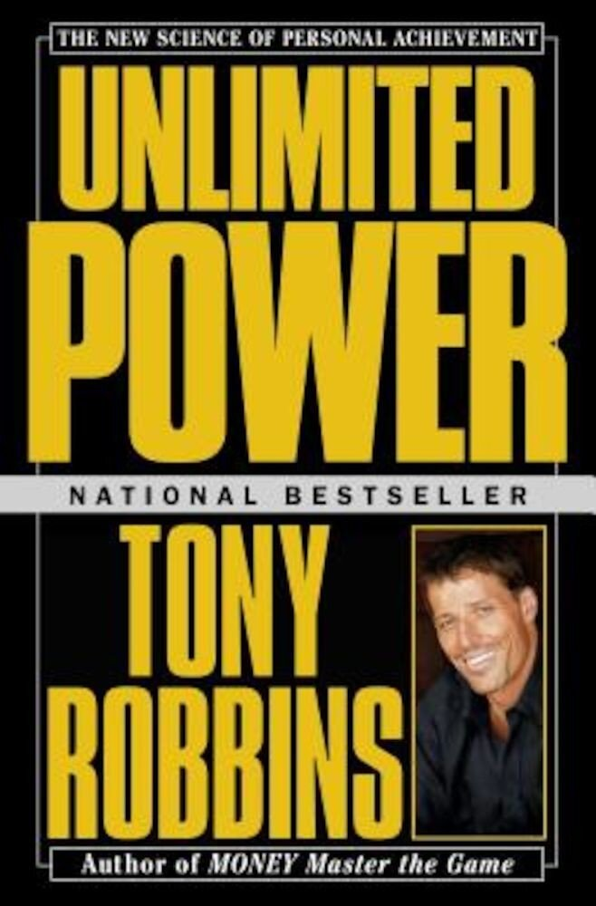 Unlimited Power: The New Science of Personal Achievement, Paperback