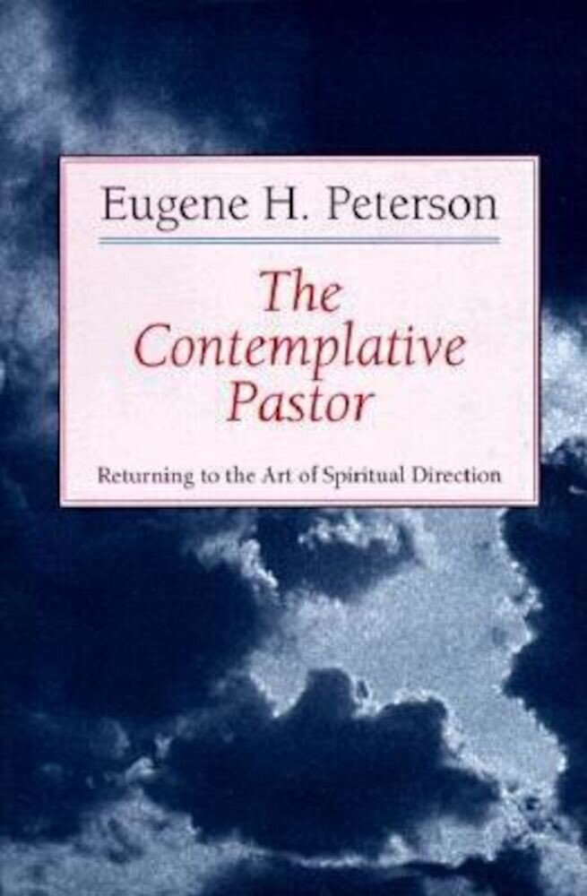 The Contemplative Pastor: Returning to the Art of Spiritual Direction, Paperback