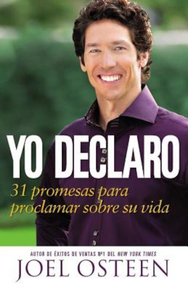 Yo Declaro: 31 Promesas Para Proclamar Sobre su Vida, Paperback