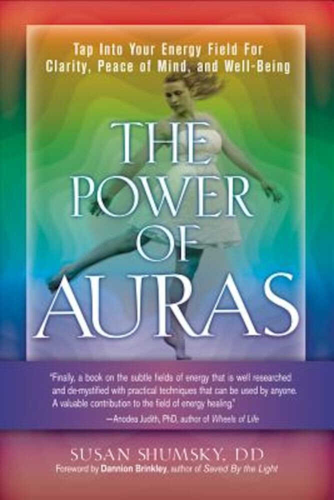 The Power of Auras: Tap Into Your Energy Field for Clarity, Peace of Mind, and Well-Being, Paperback