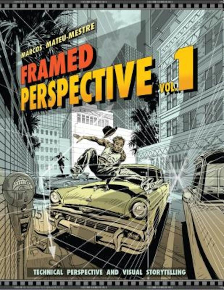 Framed Perspective Vol. 1: Technical Perspective and Visual Storytelling, Paperback