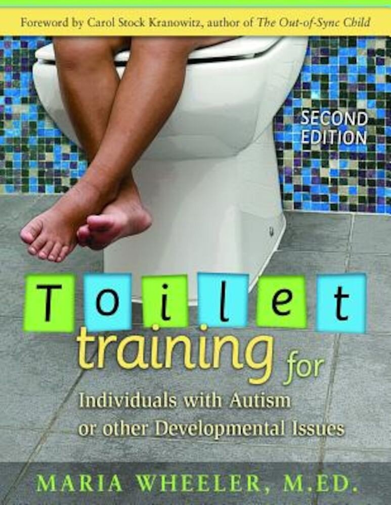 Toilet Training for Individuals with Autism or Other Developmental Issues, Paperback