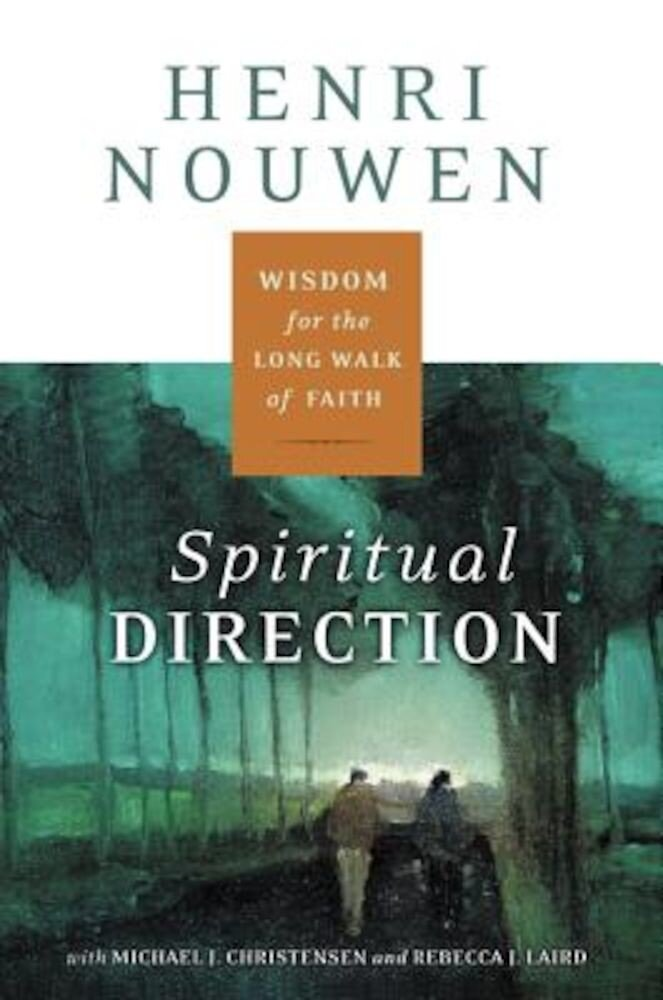 Spiritual Direction: Wisdom for the Long Walk of Faith, Paperback