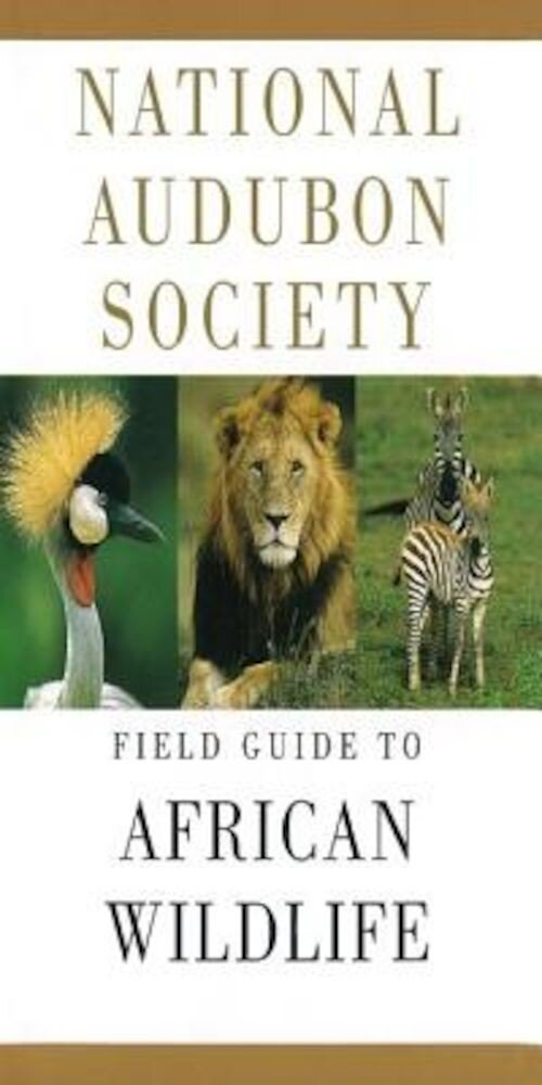 National Audubon Society Field Guide to African Wildlife, Hardcover
