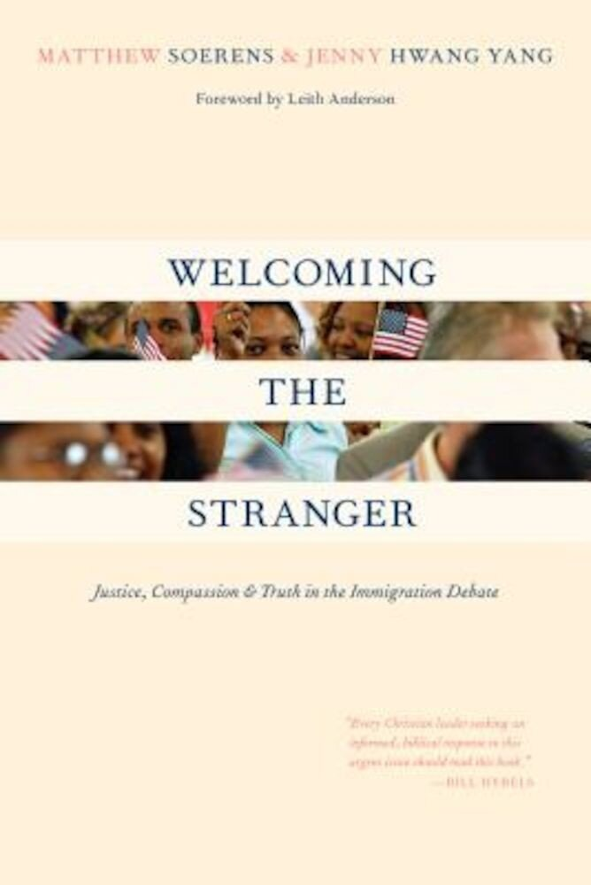 Welcoming the Stranger: Justice, Compassion Truth in the Immigration Debate, Paperback