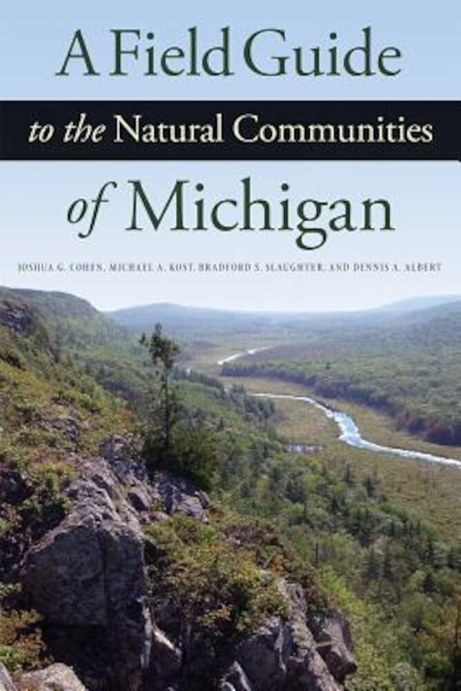 A Field Guide to the Natural Communities of Michigan, Paperback
