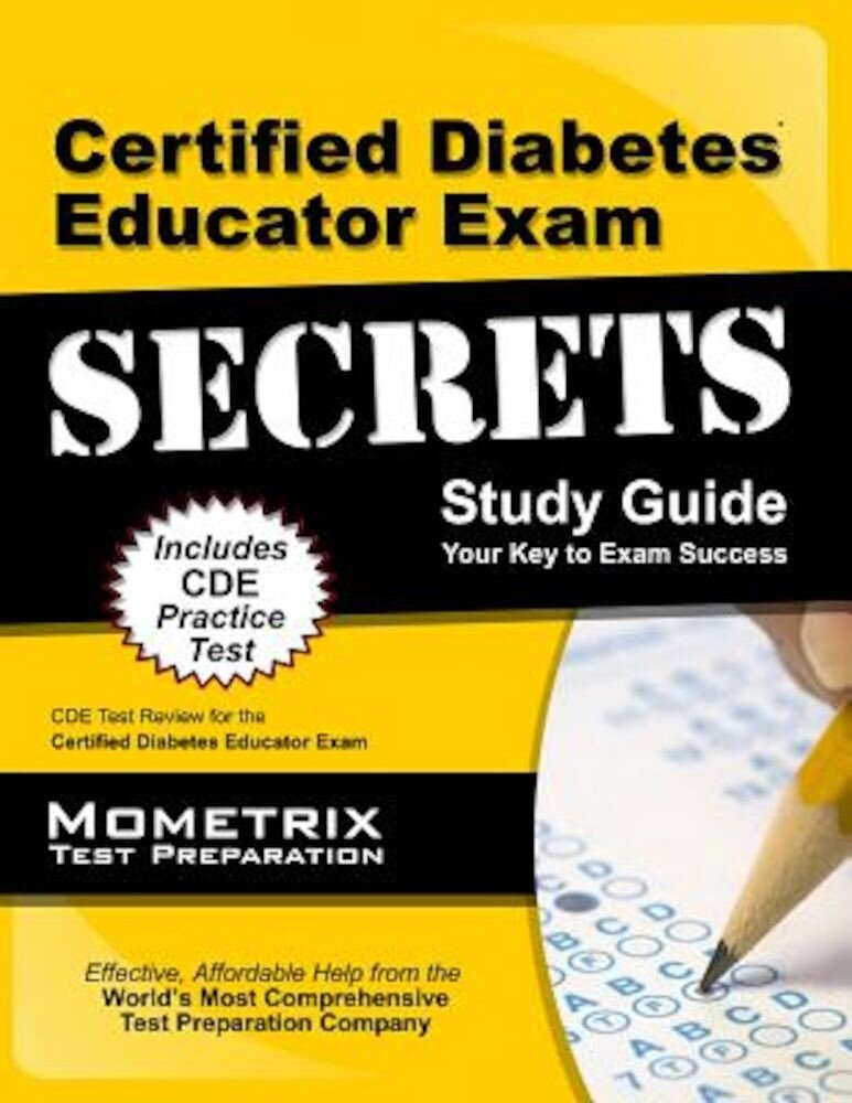 Certified Diabetes Educator Exam Secrets, Study Guide: CDE Test Review for the Certified Diabetes Educator Exam, Paperback