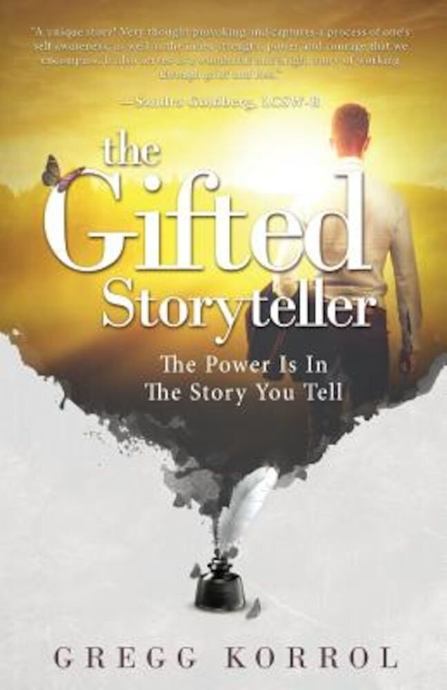 The Gifted Storyteller: The Power Is in the Story You Tell, Paperback