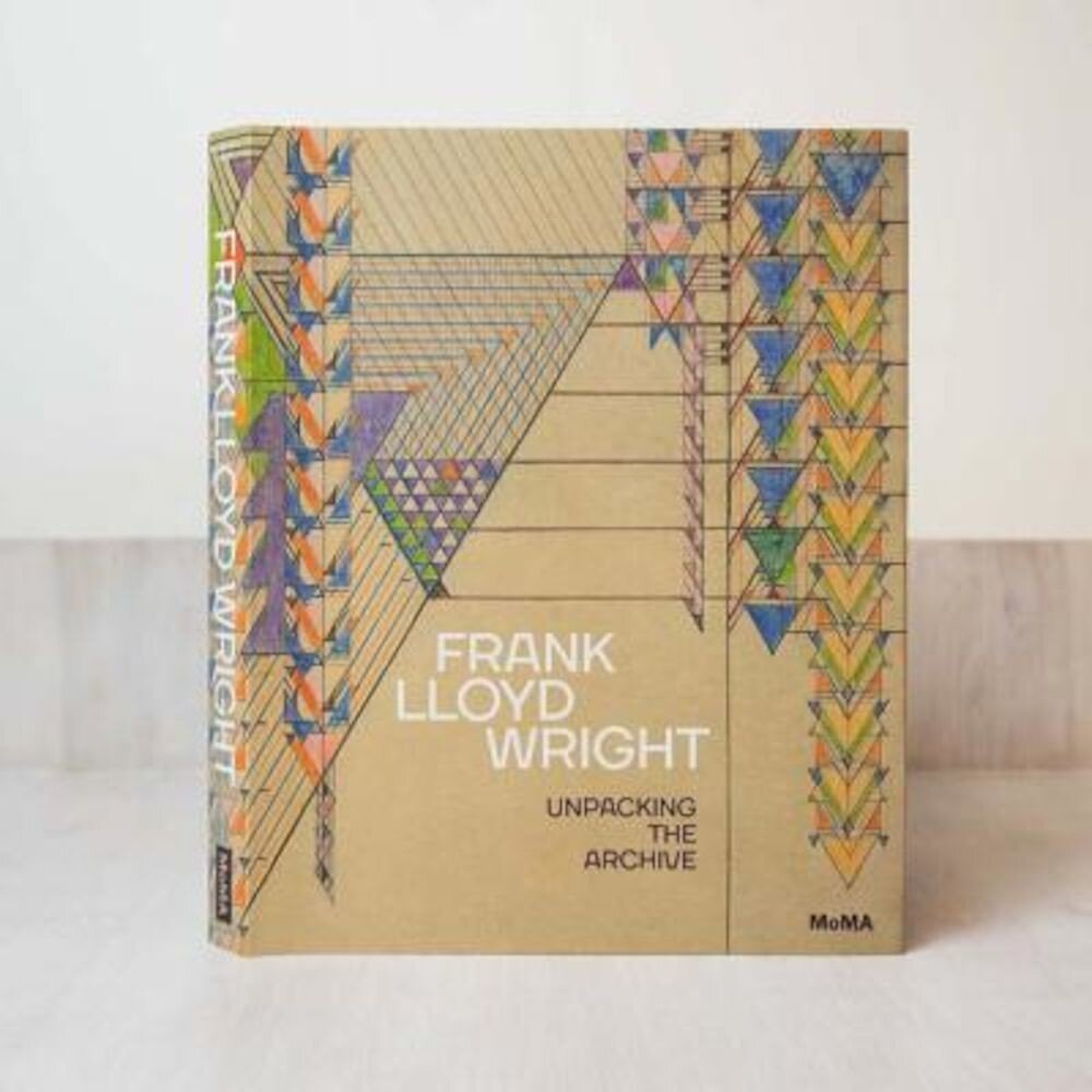 Frank Lloyd Wright: Unpacking the Archive, Hardcover