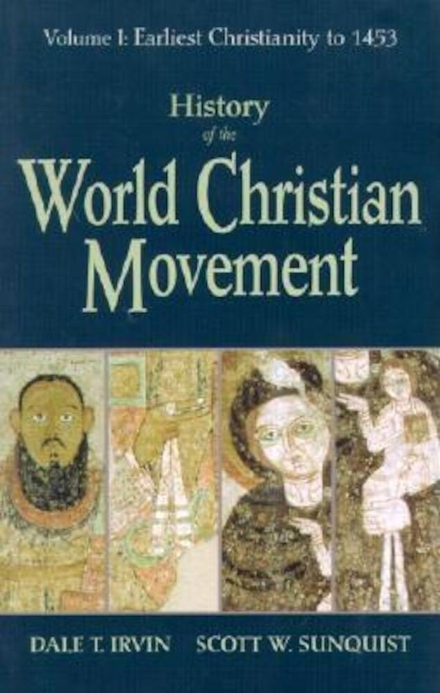 History of the World Christian Movement: Volume I: Earliest Christianity to 1453, Paperback