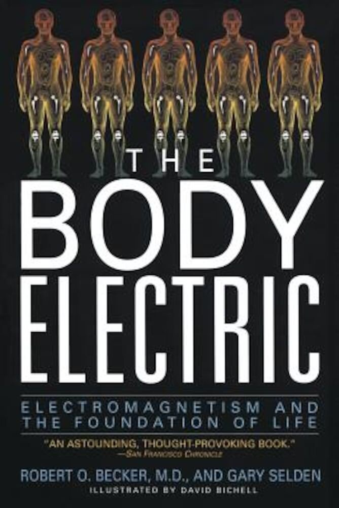 The Body Electric: Electromagnetism and the Foundation of Life, Paperback