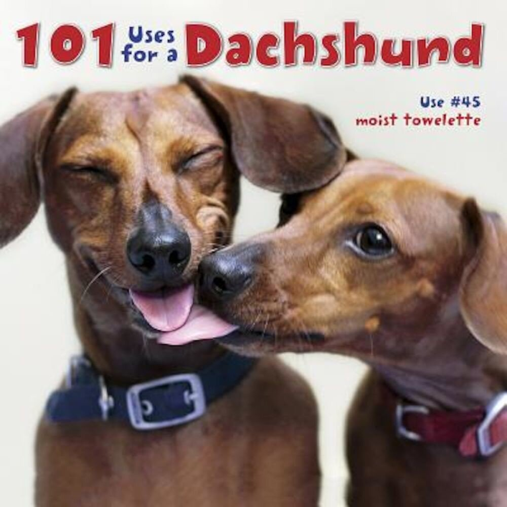 101 Uses for a Dachshund, Hardcover