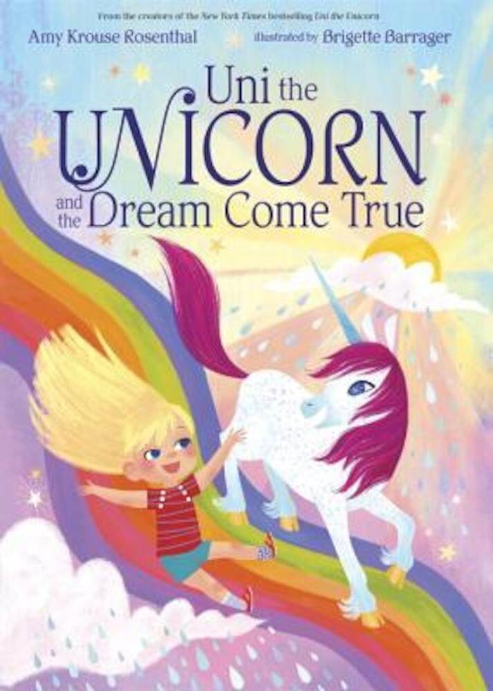 Uni the Unicorn and the Dream Come True, Hardcover