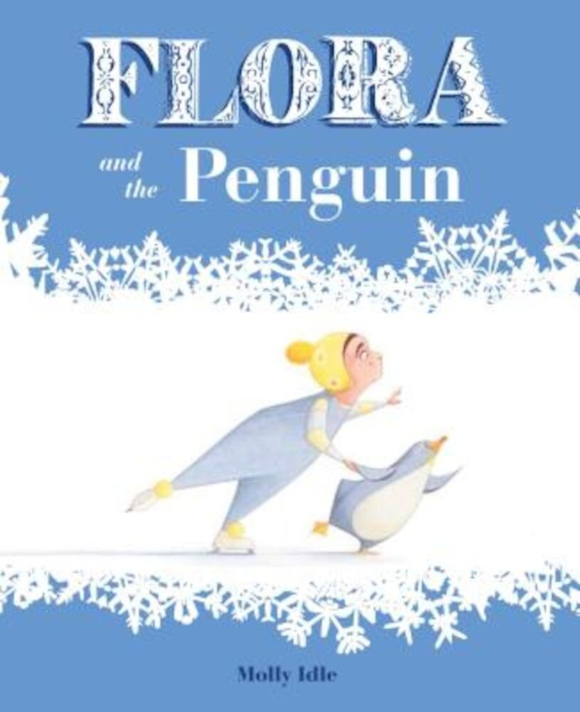 Flora and the Penguin, Hardcover