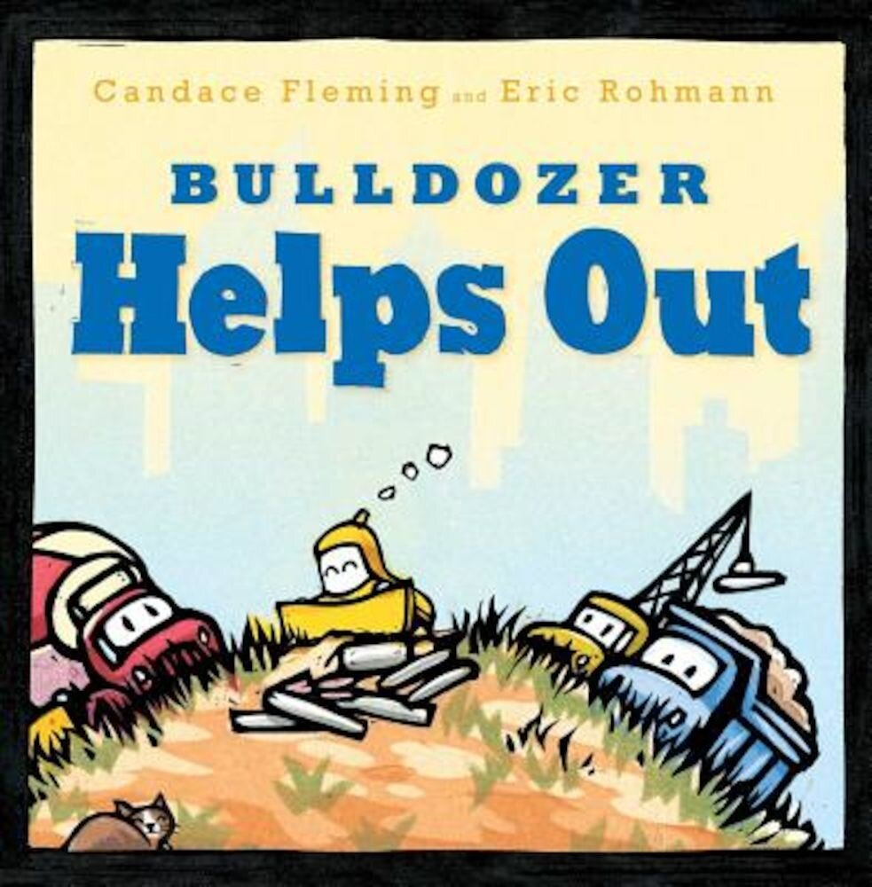 Bulldozer Helps Out, Hardcover