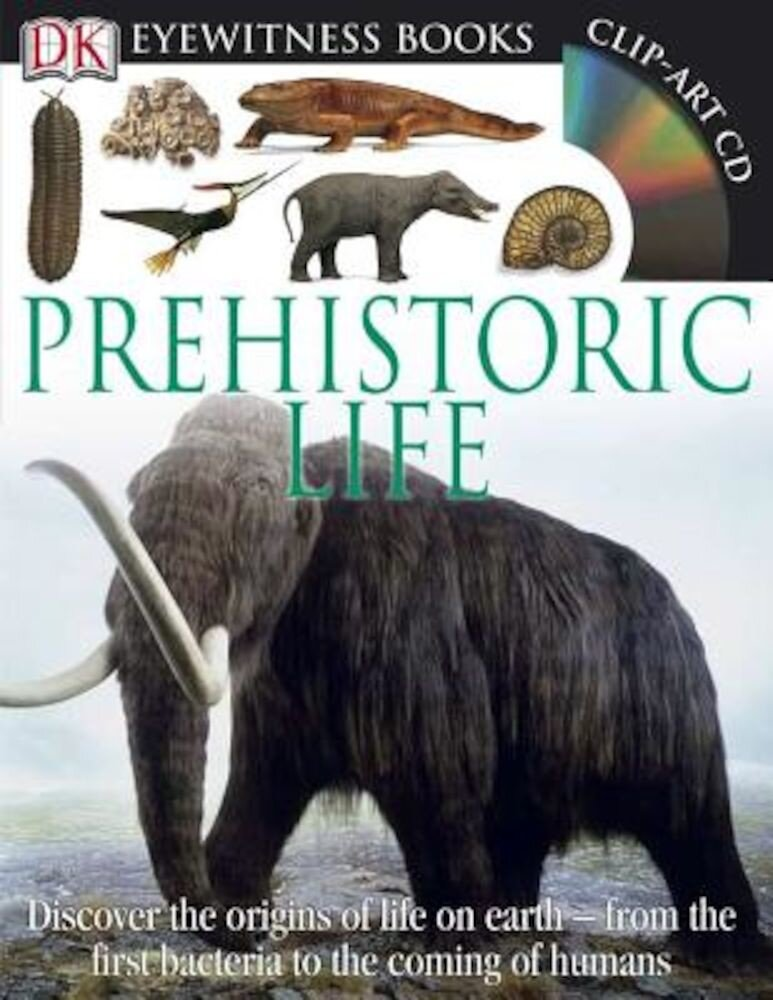 Prehistoric Life [With CDROM and Wall Chart], Hardcover