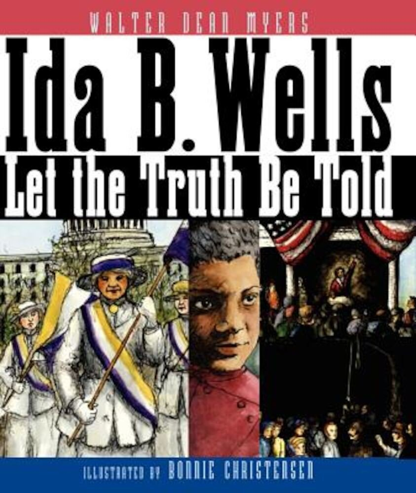 Ida B. Wells: Let the Truth Be Told, Paperback