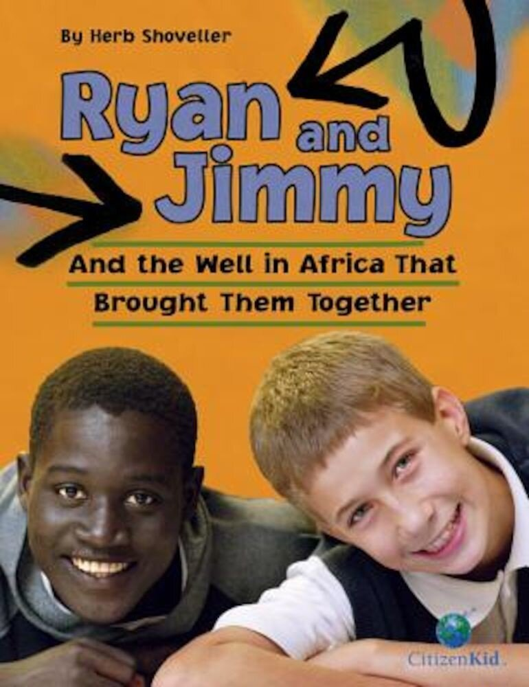 Ryan and Jimmy: And the Well in Africa That Brought Them Together, Paperback