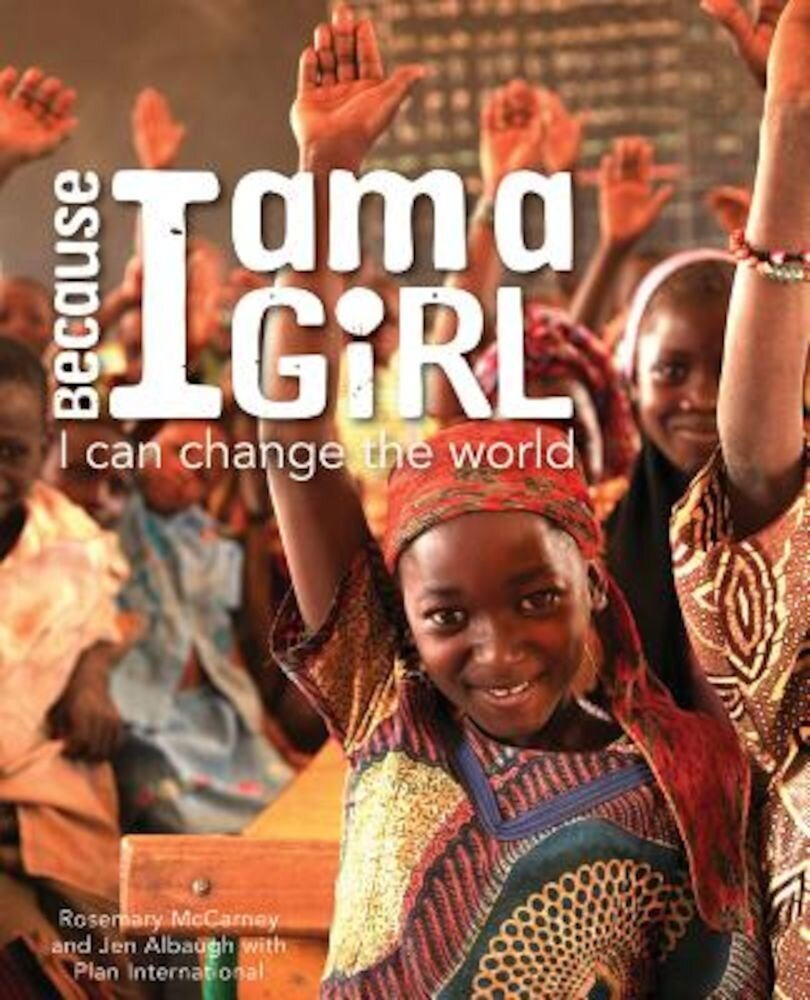 Because I Am a Girl: I Can Change the World, Paperback