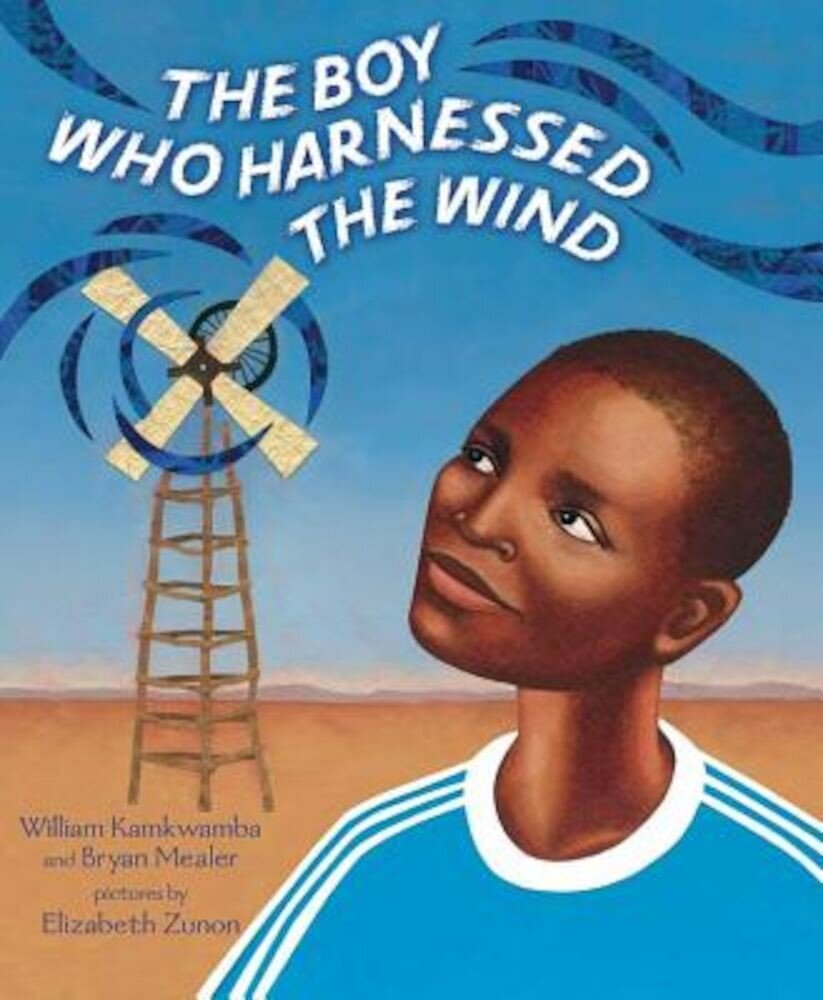 The Boy Who Harnessed the Wind, Hardcover
