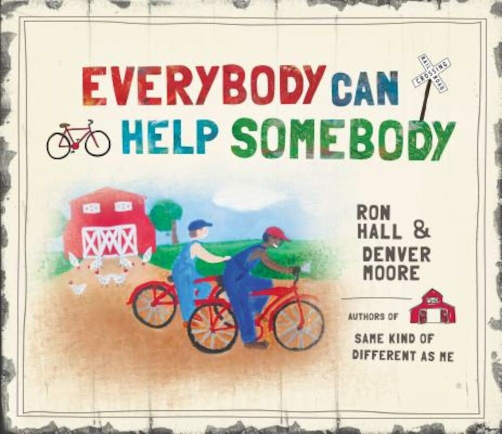 Everybody Can Help Somebody, Hardcover