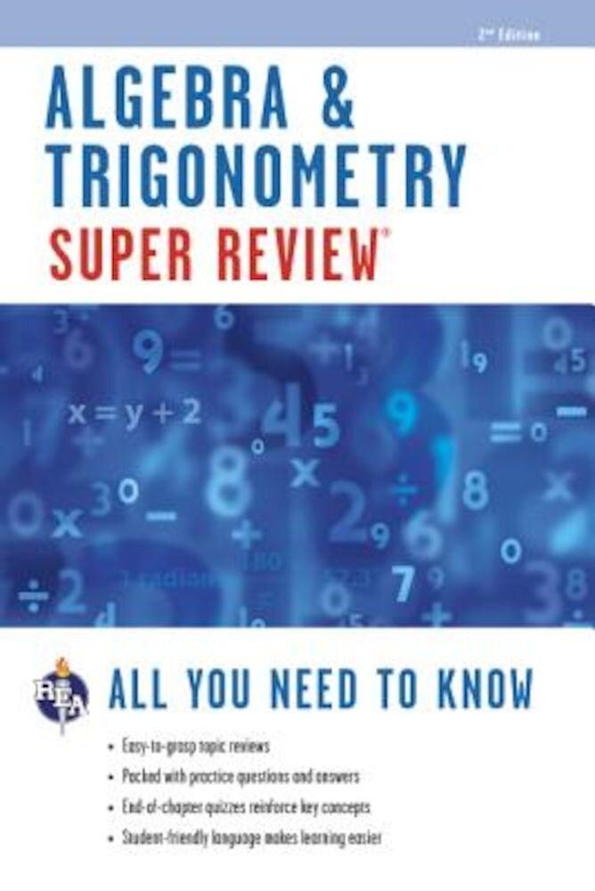 Algebra & Trigonometry Super Review, Paperback
