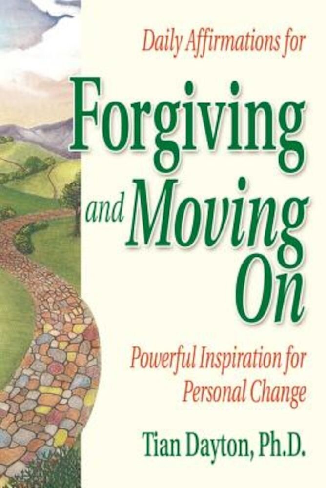 Daily Affirmations for Forgiving and Moving on, Paperback