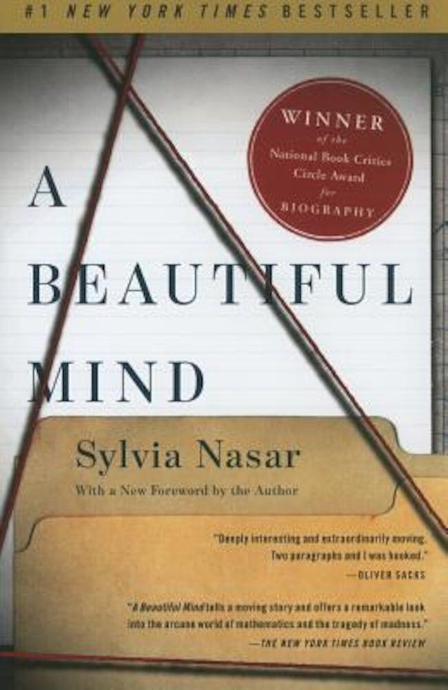 A Beautiful Mind: The Life of Mathematical Genius and Novel Laureate John Nash, Paperback