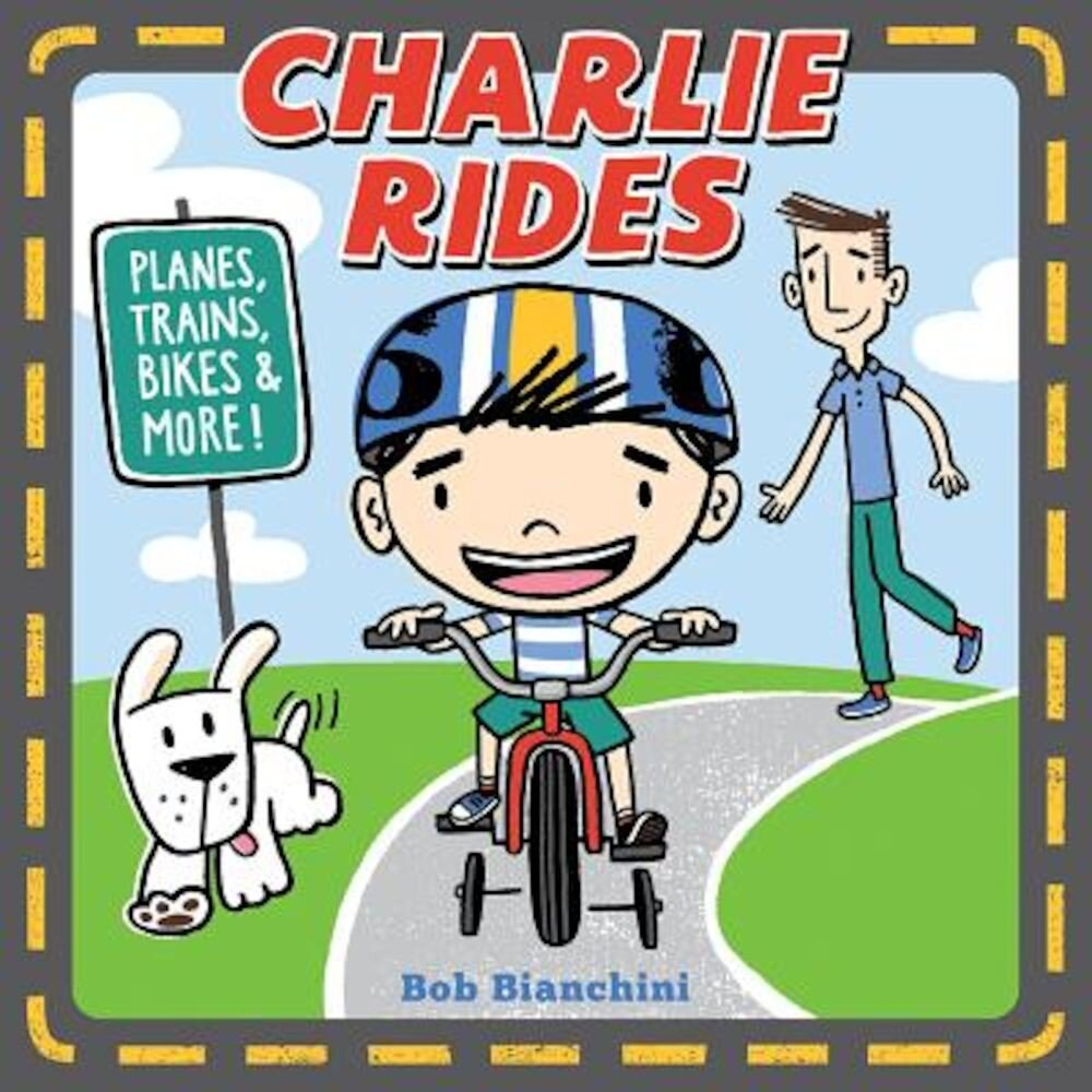 Charlie Rides: Planes, Trains, Bikes, and More!, Hardcover