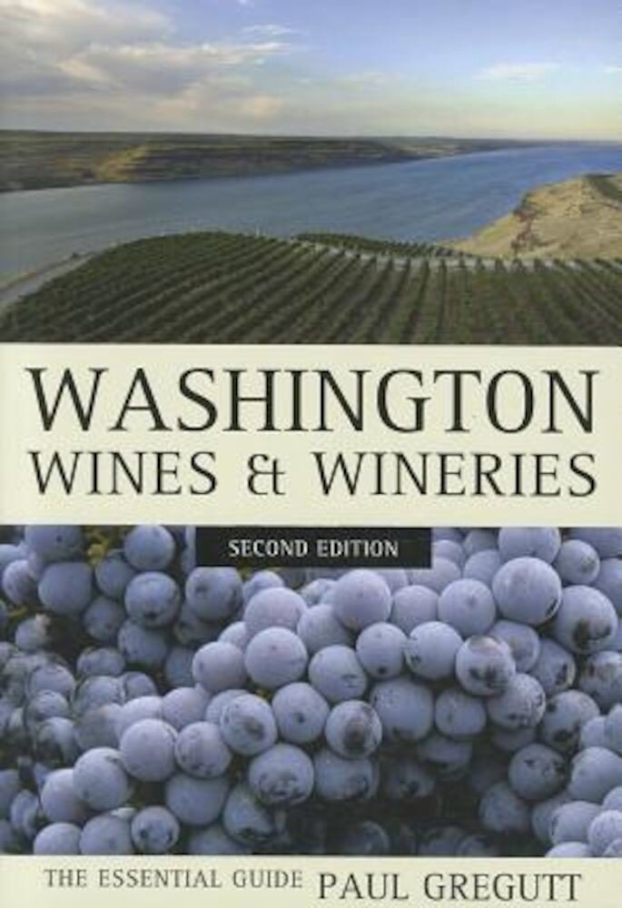 Washington Wines and Wineries: The Essential Guide, Paperback