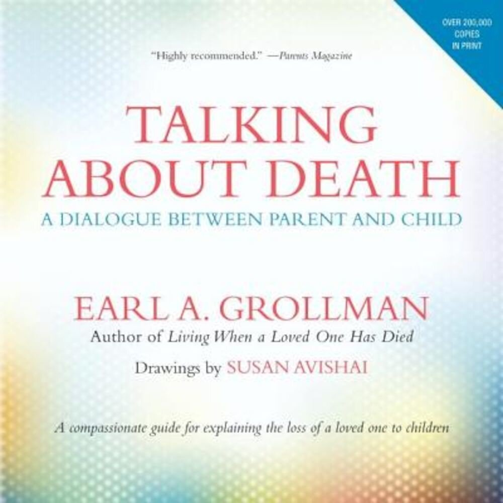 Talking about Death: A Dialogue Between Parent and Child, Paperback