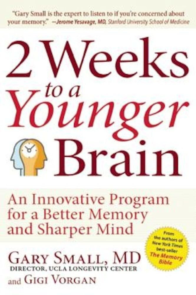 2 Weeks to a Younger Brain: An Innovative Program for a Better Memory and Sharper Mind, Paperback