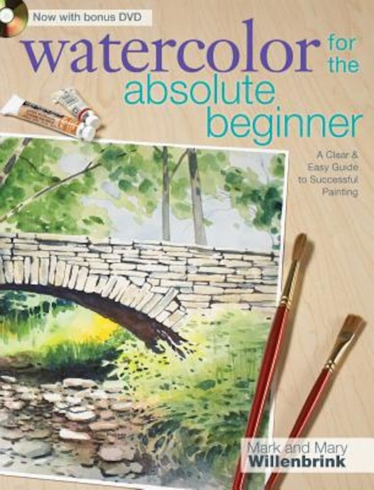 Watercolor for the Absolute Beginner [With DVD], Paperback