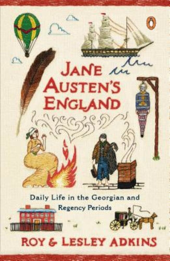 Jane Austen's England: Daily Life in the Georgian and Regency Periods, Paperback