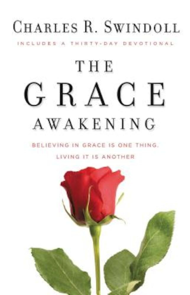 The Grace Awakening: Believing in Grace Is One Thing. Living It Is Another., Paperback