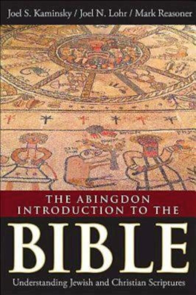 The Abingdon Introduction to the Bible: Understanding Jewish and Christian Scriptures, Paperback
