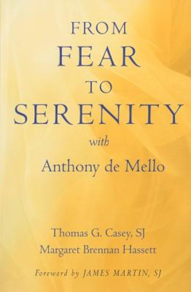 From Fear to Serenity with Anthony de Mello, Paperback