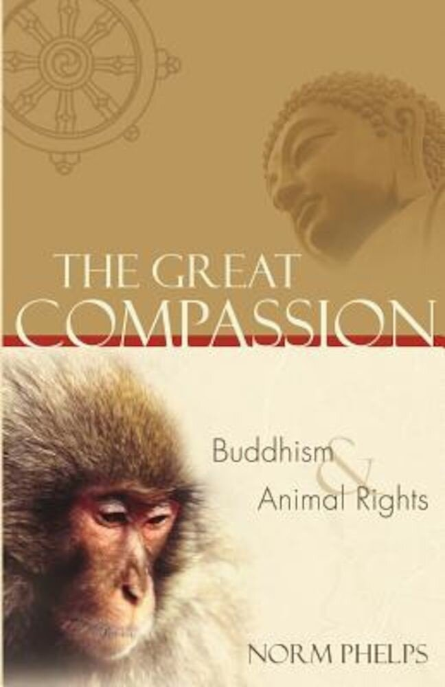 The Great Compassion: Buddhism and Animal Rights, Paperback